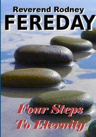Four Steps to Eternity by Rodney Fereday