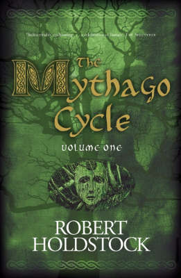 The Mythago Cycle: A Ryhope Wood Omnibus: v. 1 by Robert Holdstock image