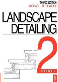 Landscape Detailing Volume 2 by Michael Littlewood