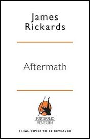 Aftermath by James Rickards