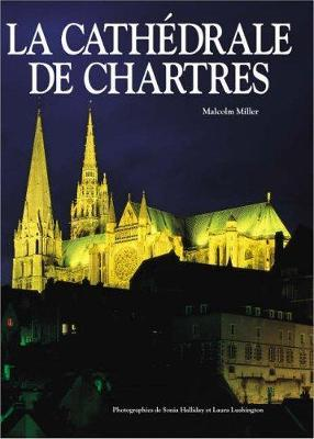 Chartres Cathedral HB - French by Malcolm Miller