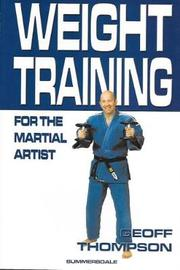 Weight Training for the Martial Artist by Geoff Thompson image