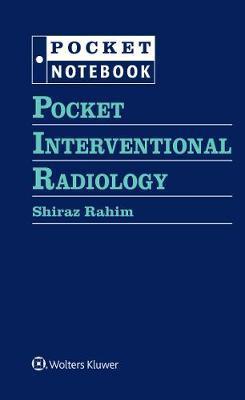 Pocket Interventional Radiology by Shiraz Rahim