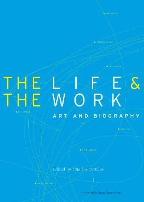 The Life and the Work - Art and Biography