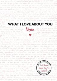 What I Love About You: Mum by Studio Press