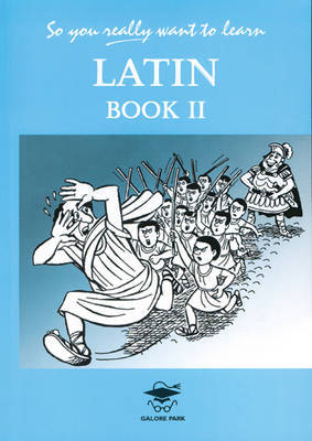 So You Really Want to Learn Latin Book II: A Textbook for Common Entrance and GCSE by N.R.R. Oulton image