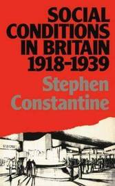 Social Conditions in Britain 1918-1939 by Stephen Constantine image