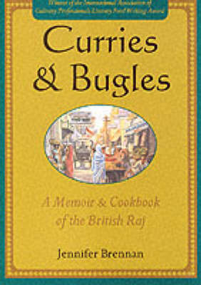 Curries and Bugles: A Memoir and Cook Book of the British Raj by Jennifer Brennan image