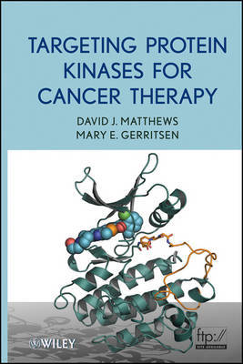 Targeting Protein Kinases for Cancer Therapy by David J. Matthews image