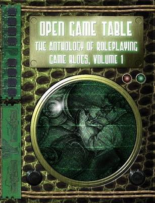 Open Game Table, The Anthology of Roleplaying Game Blogs, Volume I by Jonathan Jacobs image