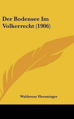 Der Bodensee Im Volkerrecht (1906) by Waldemar Hoenninger