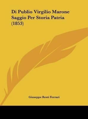 Di Publio Virgilio Marone Saggio Per Storia Patria (1853) by Giuseppe Resti Ferrari