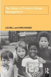 The Skills of Primary School Management by Les Bell image