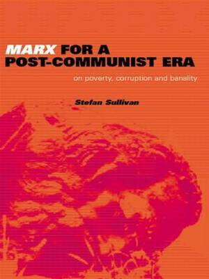 Marx for a Post Communist Era by Stefan Sullivan image