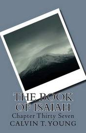 The Book of Isaiah: Chapter Thirty Seven by Calvin T Young image