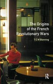 The Origins of the French Revolutionary Wars by T.C.W. Blanning image
