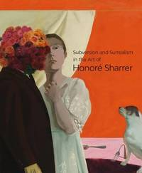 Subversion and Surrealism in the Art of Honore Sharrer by Adam Desmond Zagorin