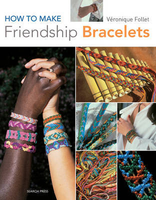 How to Make Friendship Bracelets by Veronique Follet image