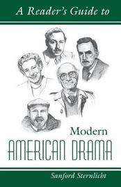 Reader's Guide to Modern America Drama by Sanford Sternlicht