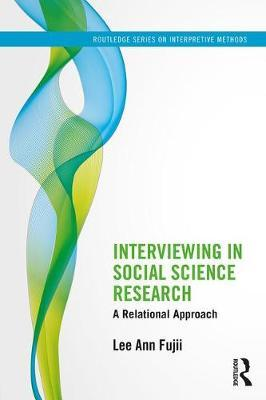 Interviewing in Social Science Research by Lee Ann Fujii