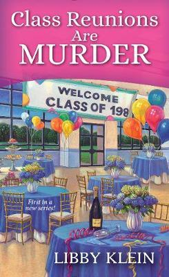 Class Reunions Can Be Murder by Libby Klein