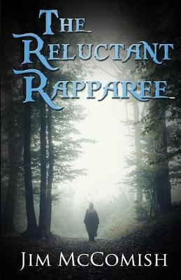 The Reluctant Rapparee by Jim McComish