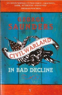Civilwarland In Bad Decline by George Saunders image