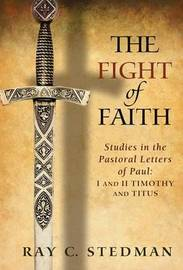 The Fight of Faith by Ray C Stedman