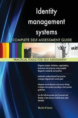Identity Management Systems Complete Self-Assessment Guide by Gerardus Blokdyk image