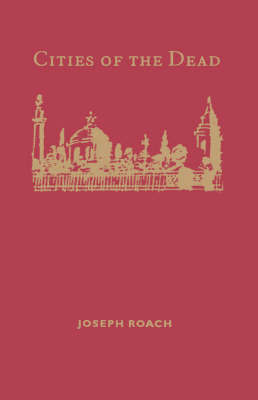 Cities of the Dead by Joseph Roach image
