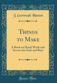 Things to Make by J Gertrude Hutton image