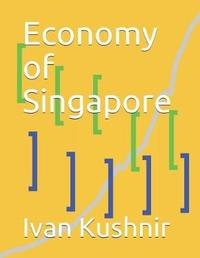 Economy of Singapore by Ivan Kushnir