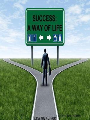 Success (A way of life) by T C H The Author image