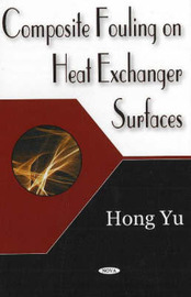 Composite Fouling on Heat Exchange Surfaces by Hong Yu image