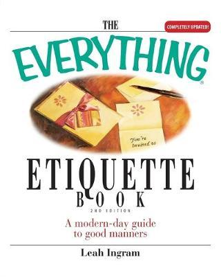The Everything Etiquette Book by Leah Ingram image