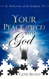 Your Peace (Piece) with God by Gene Russo