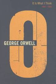 It is What I Think by George Orwell image