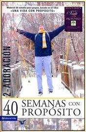 40 Semanas Con Proposito, Volume 2: Adoracion by Sr Rick Warren image