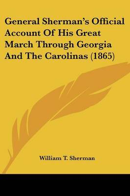 General Sherman's Official Account of His Great March Through Georgia and the Carolinas (1865) by William Tecumseh Sherman image