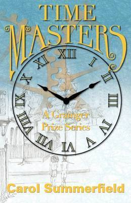 Time Masters by Summerfield Carol