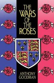 The Wars of the Roses by Anthony Goodman image
