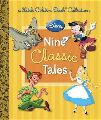Disney: Nine Classic Tales (Disney Mixed Property) by Various ~