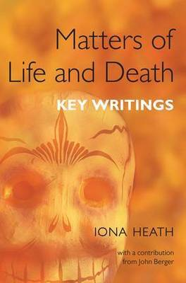 Matters of Life and Death by Iona Heath