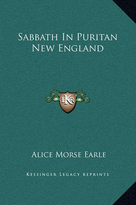 Sabbath in Puritan New England by Alice Morse Earle