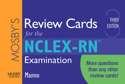 Mosby's Review Cards for the NCLEX-RN Examination by Martin S. Manno