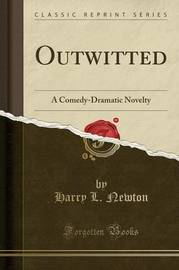 Outwitted by Harry L Newton