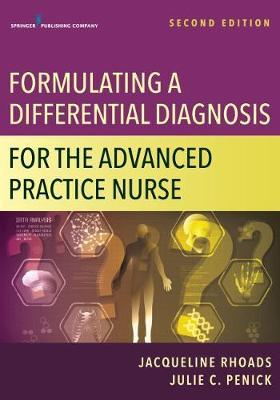 Formulating a Differential Diagnosis for the Advanced Practice Nurse