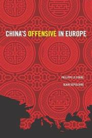 China's Offensive in Europe by Philippe Le Corre