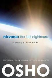 Nirvana: The Last Nightmare by Osho
