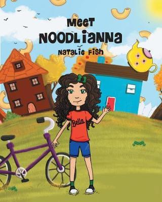 Meet Noodlianna by Natalie Fish